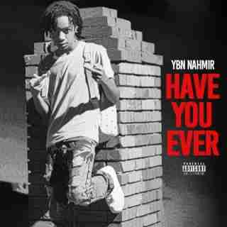 [DOWNLOAD NOW]: Instrumental: YBN Nahmir - Have You Ever mp3 | ☆  Waploaded.com
