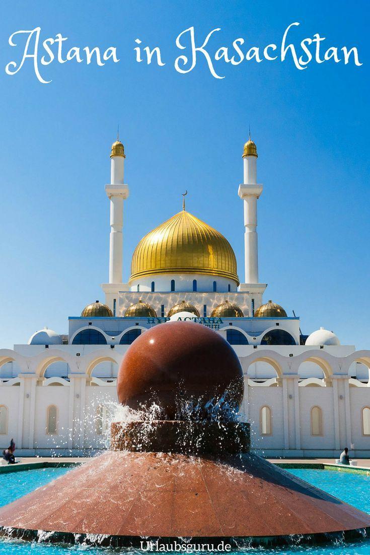 Nursultan Die Gastgeberstadt Der Expo 2017 Stellt Sich Vor Urlaubsguru Asienreisen Reisebilder Kasachstan