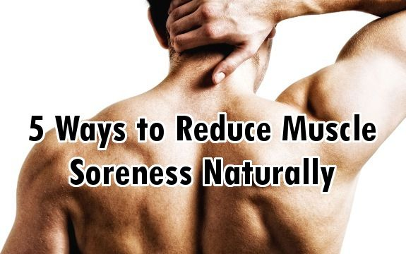 5 Ways to Reduce Muscle Soreness Naturally