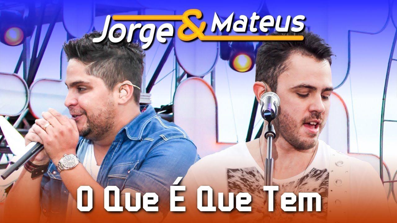 Jorge E Mateus O Que E Que Tem Dvd Ao Vivo Em Jurere