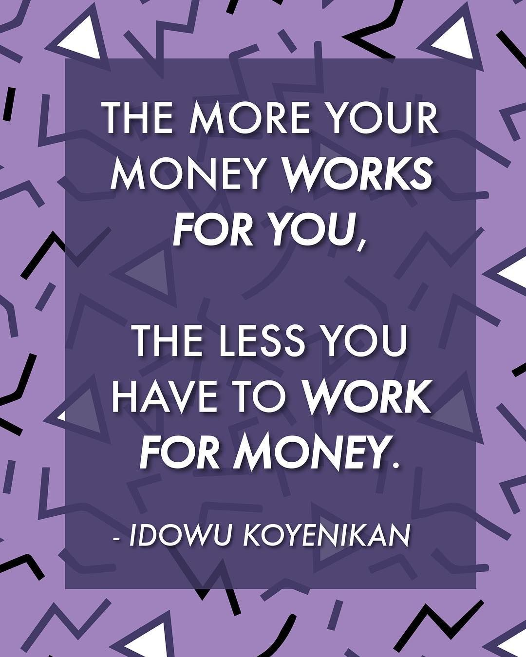 Don't just work for your money make it work for you