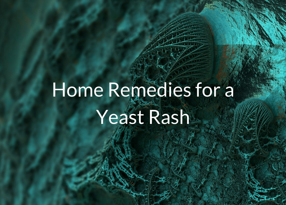 Skin Yeast Infection Home Remedies You Must Try - Bliss Health Coaching