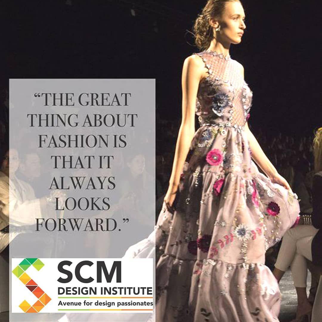 Fashion Design Interior Design Fine Art Digital Marketing Scm Design Institute Only Navi Fashion Designer Quotes Fashion Quotes Inspirational Fashion