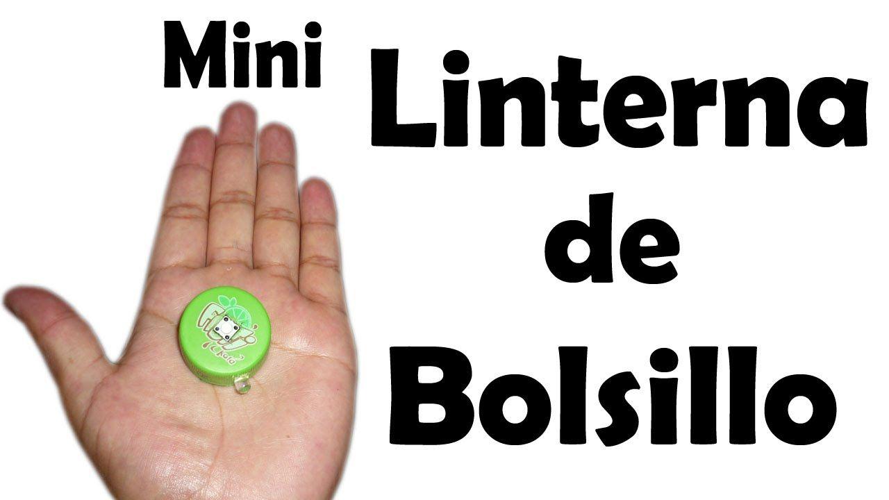 Cómo Hacer una Mini Linterna Casera - Muy fácil de hacer ...