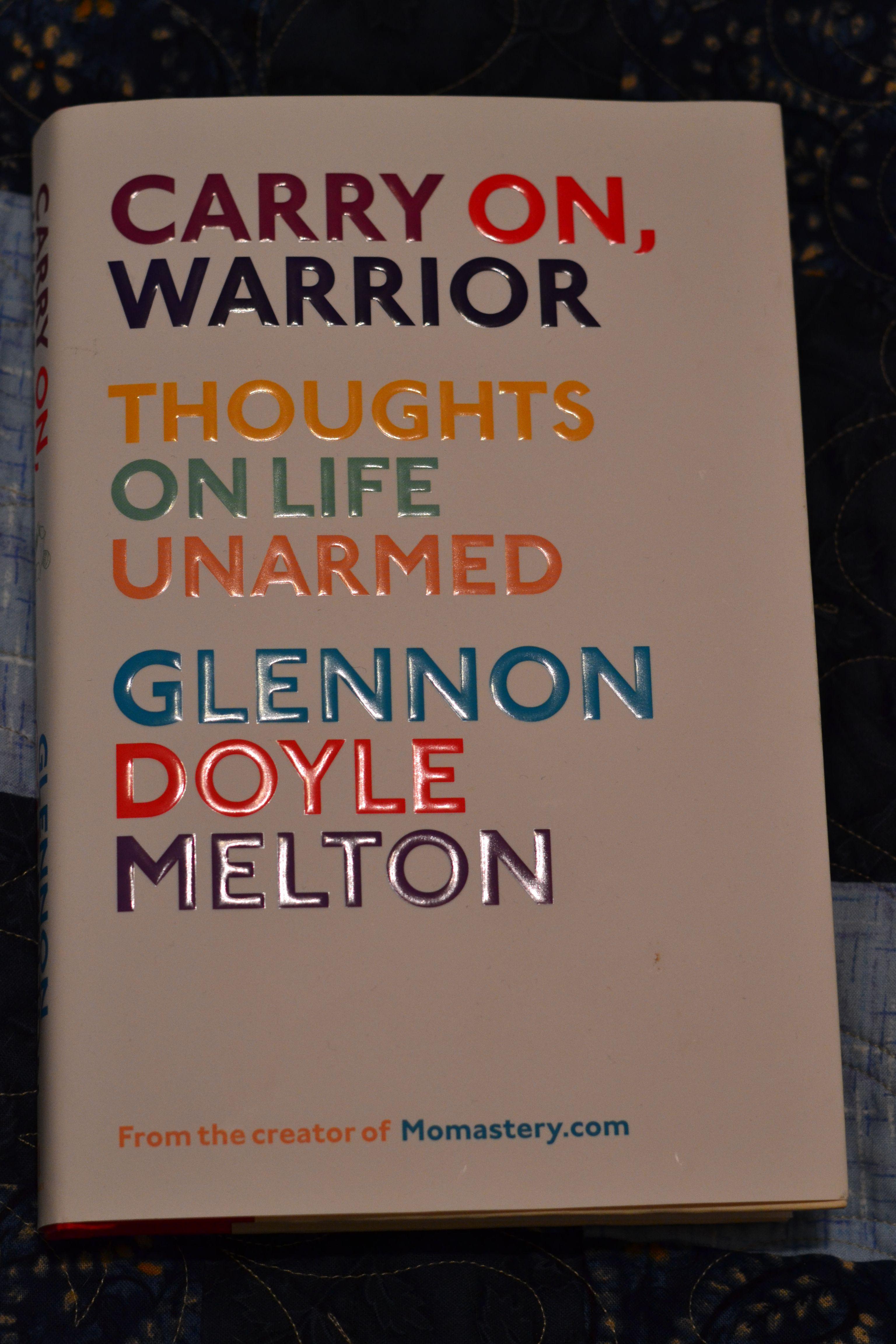 1 Carry On Warrior By Glennon Doyle Melton Borrowed