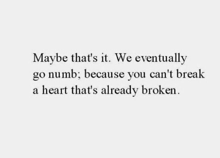You can't break a heart that's broken