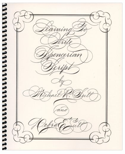 Learning to Write Spencerian Script by Michael and Debra Sull - script writing