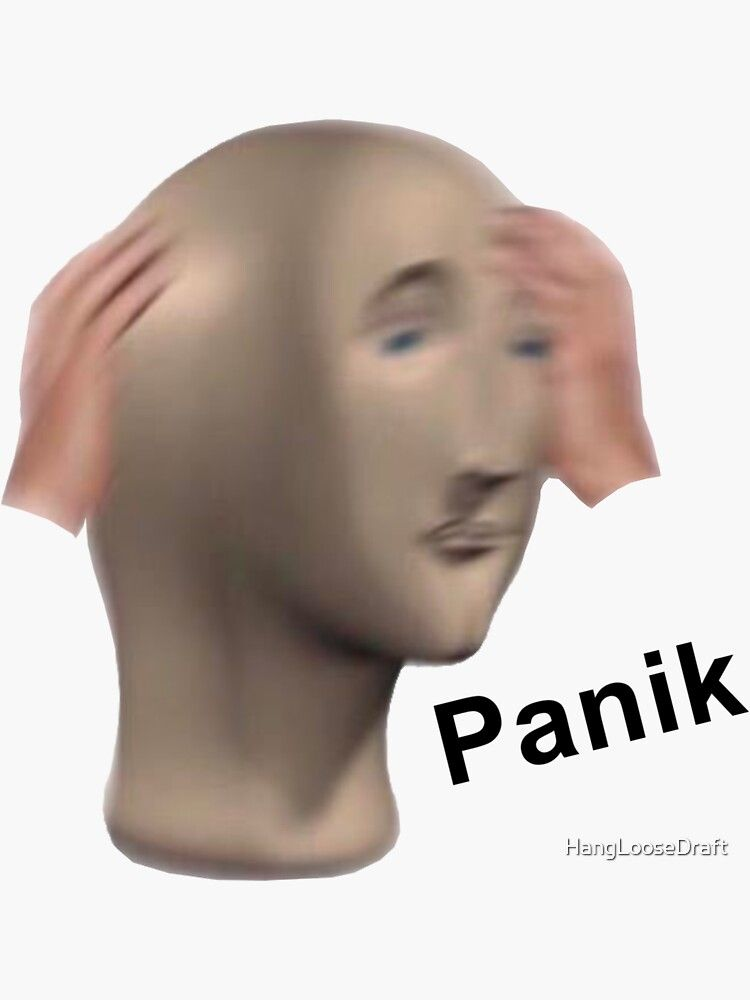 Panik Meme Man Sticker By Hangloosedraft Redbubble Really Funny Memes Stupid Funny Memes Funny Relatable Memes
