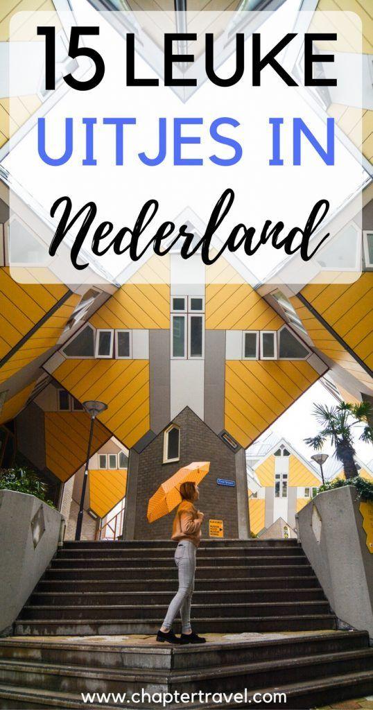 15 Leuke Uitjes In Nederland Inclusief Uitjes Vanuit Amsterdam