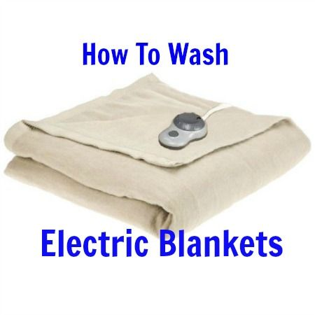 How To Wash Electric Blankets With Images Electric Blankets