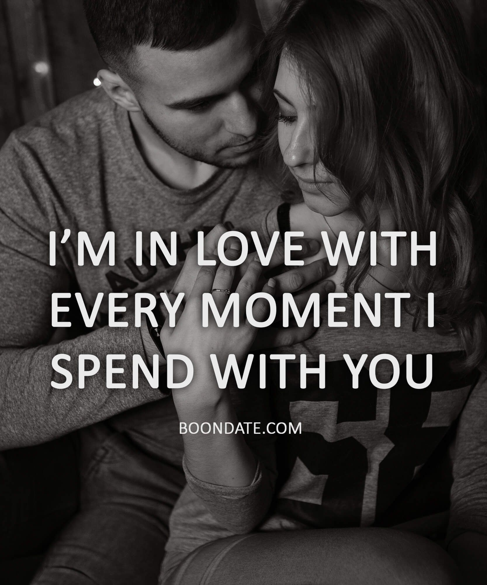 I M In Love With Every Moment I Spend With You Romantic Quotes