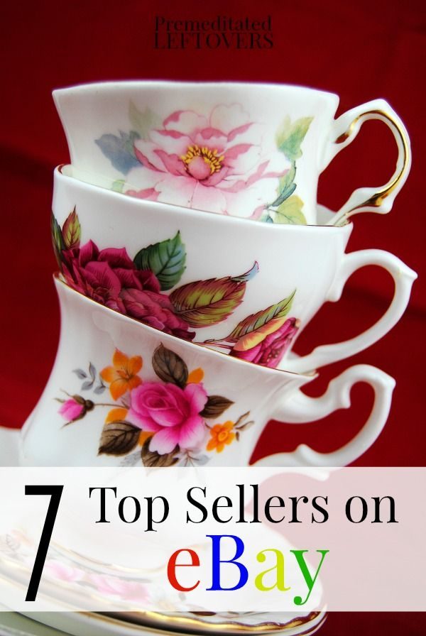 7 Of The Top Items To Sell On Ebay Premeditated Leftovers Things To Sell Ebay Selling Tips Selling On Ebay