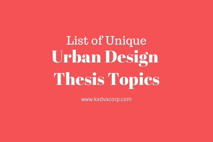 List Of Urban Design Thesi Topic Project With Dissertation Title Interior Architecture Topics
