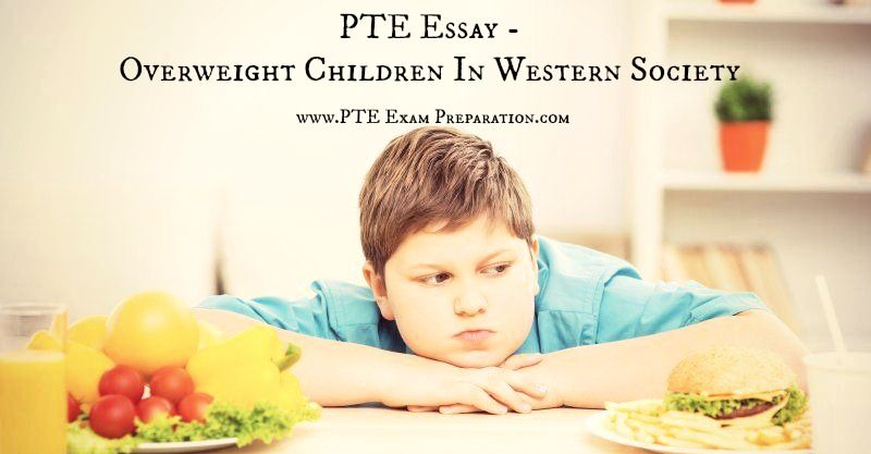 High School Reflective Essay Pte Essay  Overweight Children In Western Society Causes Of Child Obesity Examples Of Thesis Statements For Essays also Spm English Essay Pte Essay  Overweight Children In Western Society Causes Of Child  Thesis Example For Compare And Contrast Essay