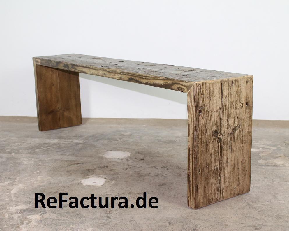 Bank Aus Historischem Bohlen Holz Gerustbohlen Sideboard Holz Bauholz Mobel