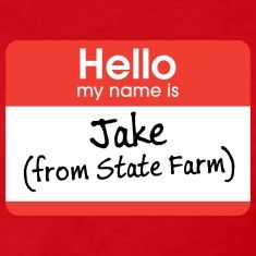 Name Tag T Shirts Spreadshirt Jake From State Farm Name Tags Farm Name