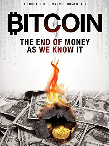 Bitcoin The End Of Money As We Know It Amazon Instant Video