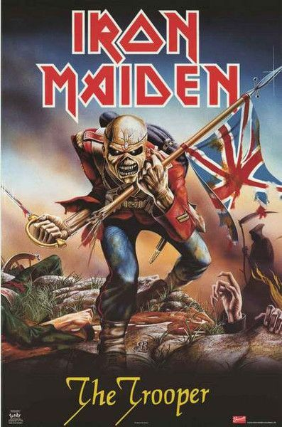 Iron Maiden S Single The Trooper Is Classic Heavy Metal A Great Poster Of Eddie The Head Art Iron Maiden Posters Iron Maiden Albums Iron Maiden The Trooper
