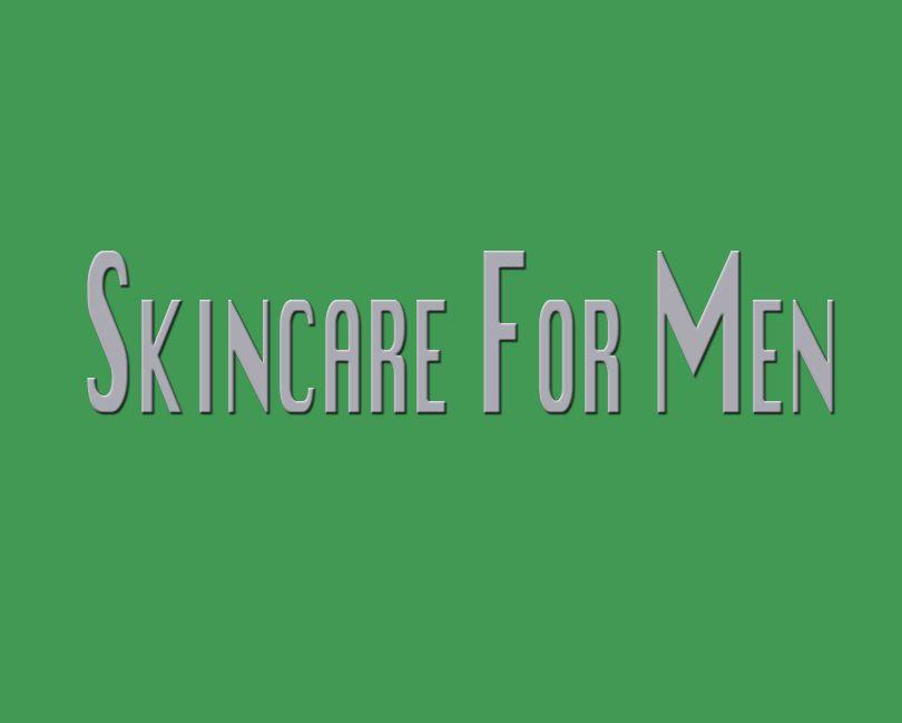 Skincare For Men #Skincareresults