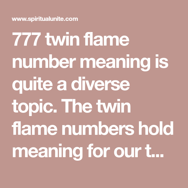 777 Twin Flame Number Meaning | Thoughts | Twin flame