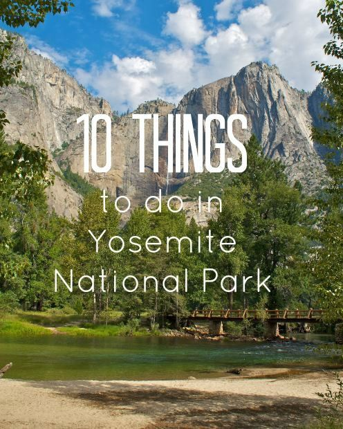 Family Vacation In Yosemite National Park Things To Do - 10 things to see and do in california