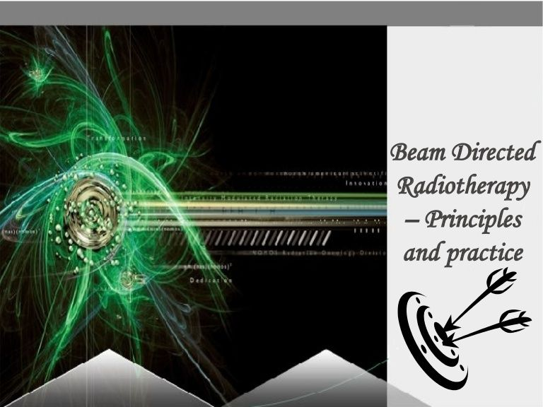 Beam Directed Radiotherapy methods and principles