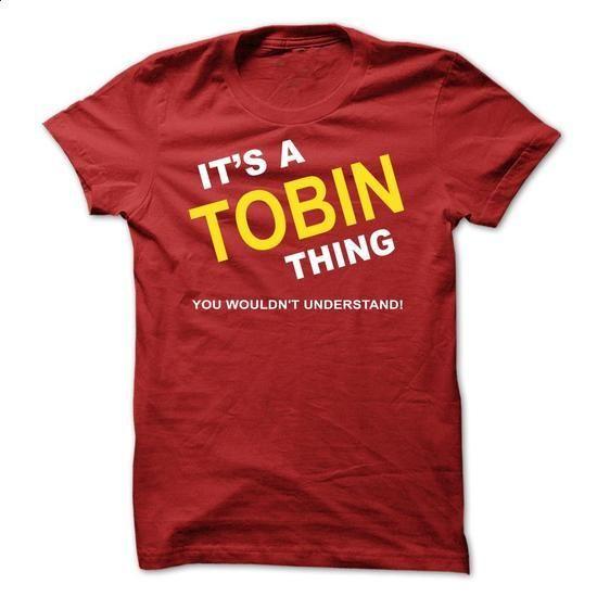 Its A Tobin Thing - #shirt print #womens tee. I WANT THIS => https://www.sunfrog.com/Names/Its-A-Tobin-Thing-bxhht.html?68278