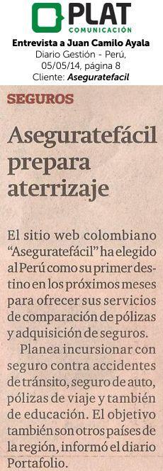 Aseguratefacil: Repercusión de entrevista a Juan Camilo Ayala en el diario Gestión de Perú (05/05/14)