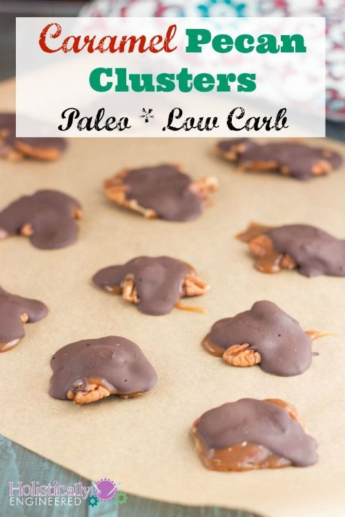 Caramel Pecan Clusters Paleo And Low Carb Option Recipe Low
