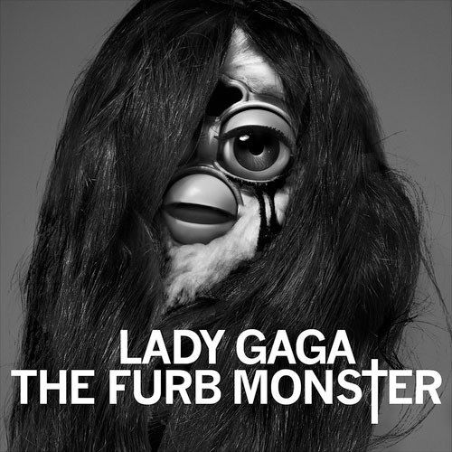 Lady Gaga the furbmonster