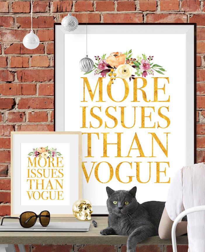Instant Download Watercolour Design Inspirational Art Print Poster - More Issues Than Vogue by LeighGordonDesign on Etsy  #downloadable #art #moreissuesthanvogue #vogue #art #design #coolposters #poster #shop #goldfoil #gold #floral #watercolour #watercolor