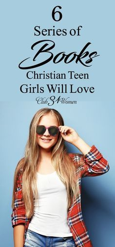 Are you looking for a wonderful series of books for teen girls? Or maybe for yourself? Here are some recommended all-time favorites for you to try! via @Club31Women