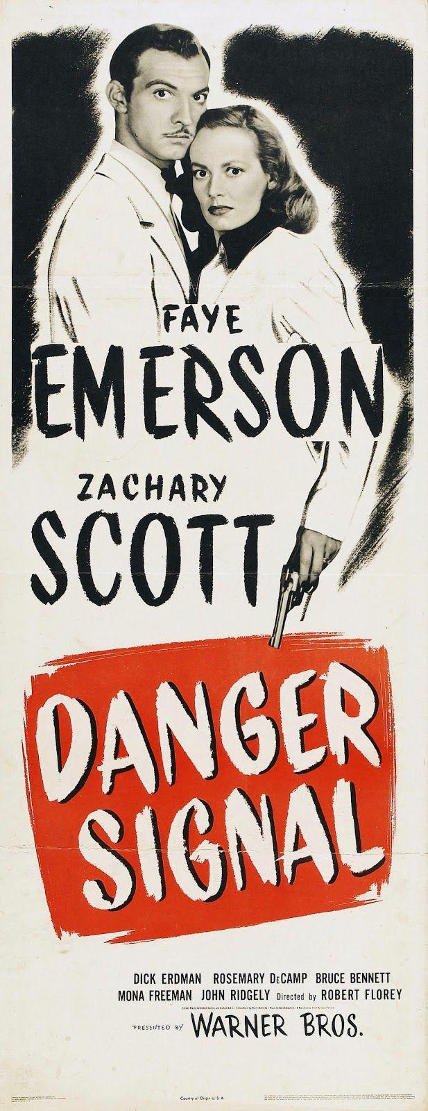 Danger Signal - Robert Florey - 1945 - starring Faye Emerson and Zachary Scott