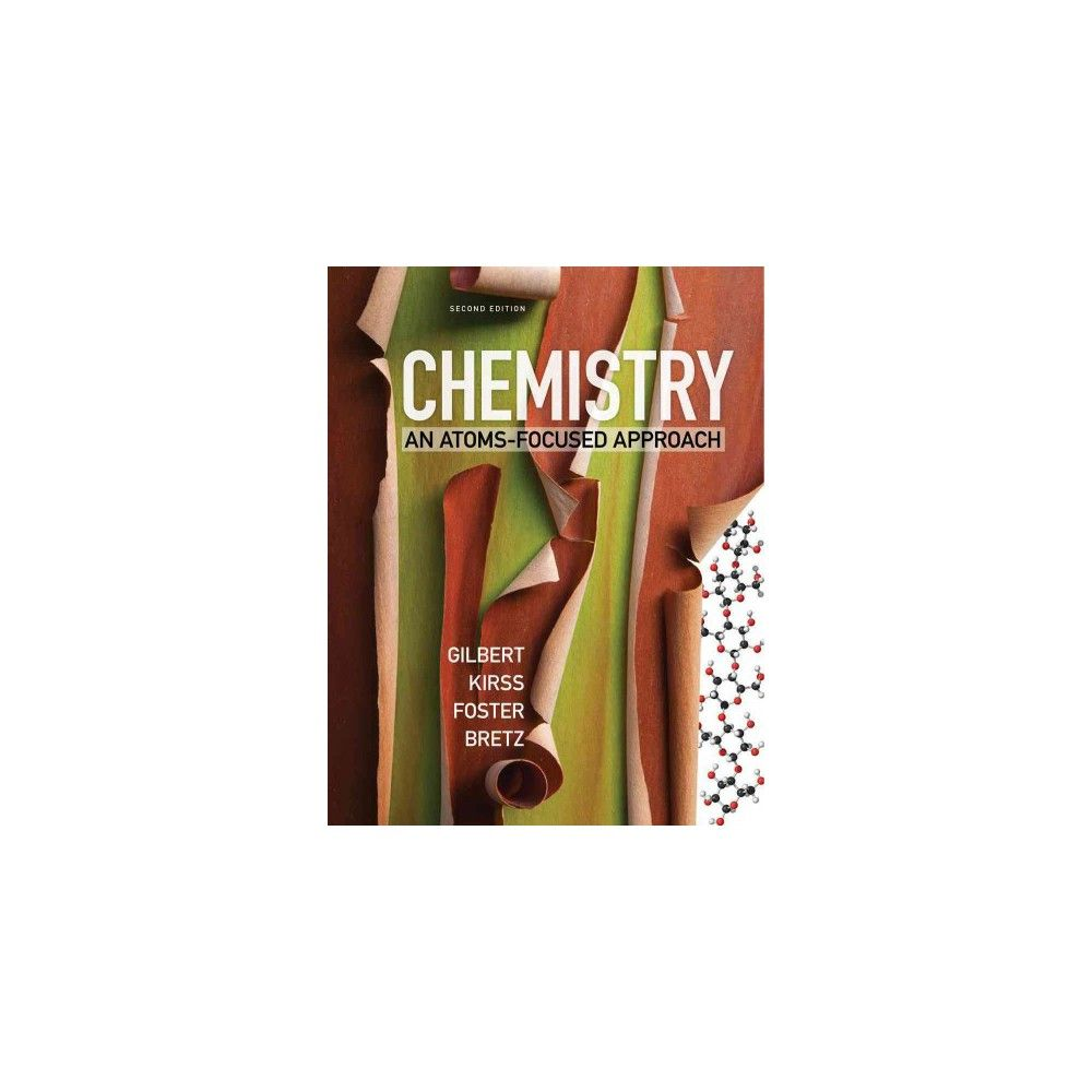 Chemistry : An Atoms-Focused Approach (Hardcover) (Stacey Lowery Bretz & Natalie Foster & Thomas R.