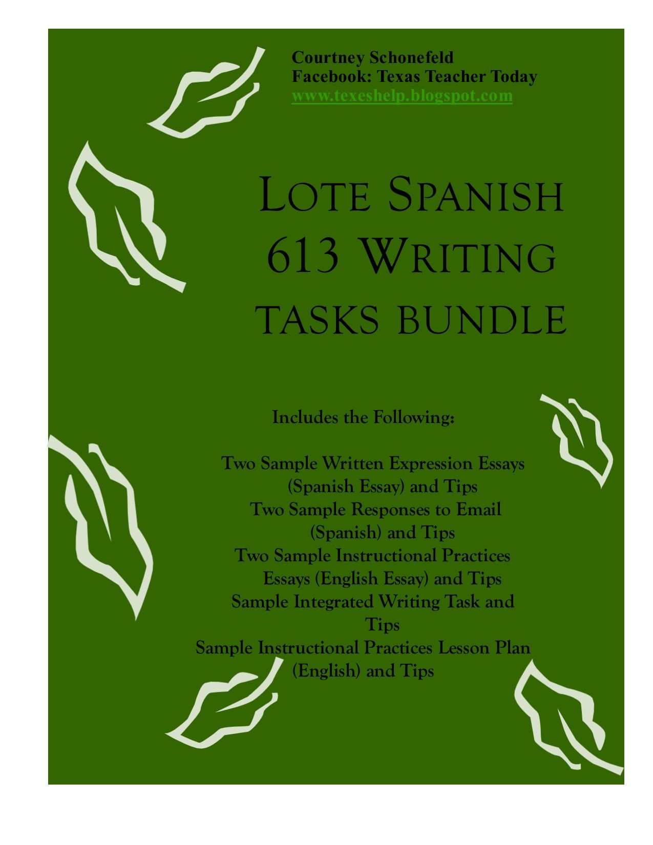 The TExES LOTE Spanish 613 requires you to complete 5 writing tasks in  Spanish and English. This guide gives you tips to write effective  responses, ...
