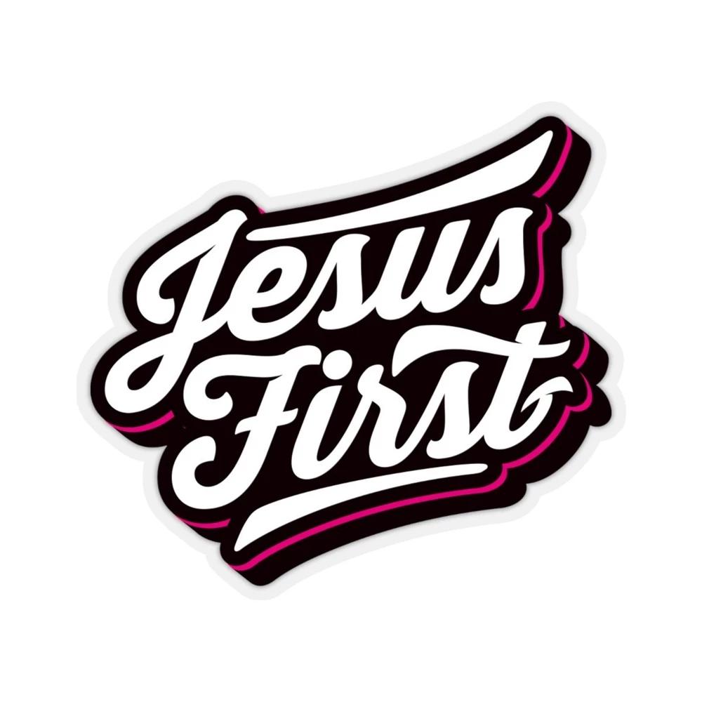 Jesus First Sticker 2x2 Christian Stickers God Sticker Faith