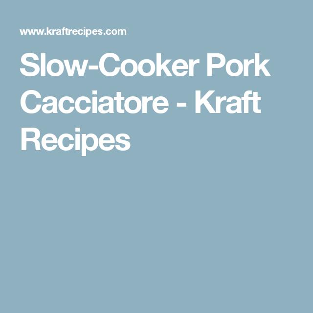 Slow-Cooker Pork Cacciatore - Kraft Recipes