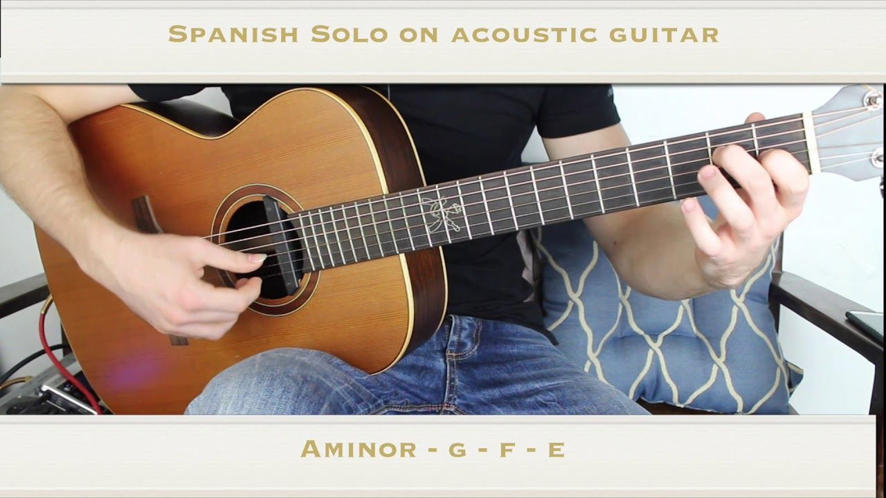 Spanish Guitar Solo On Acoustic Guitar Youtube In 2020 Guitar Guitar Solo Acoustic Guitar