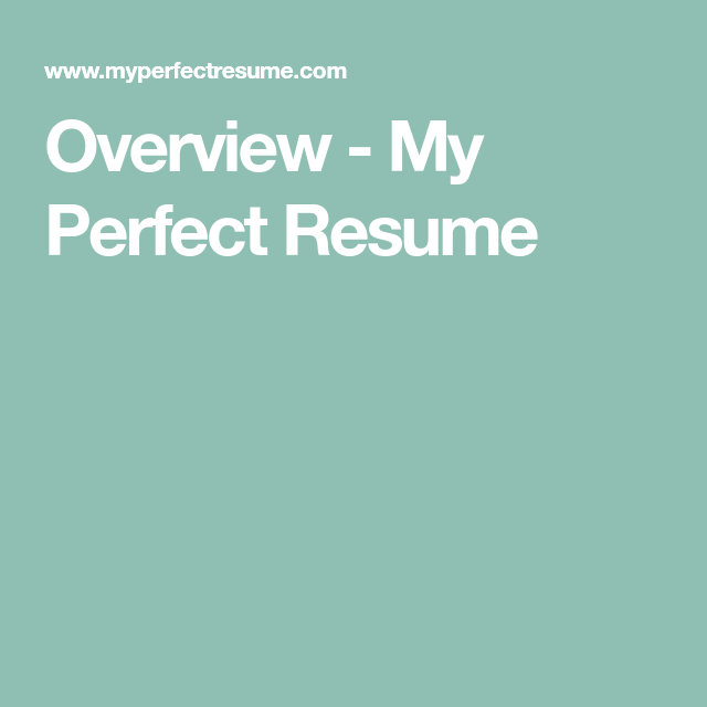 overview my perfect resume student resume pinterest student