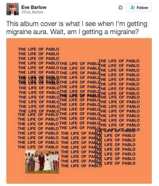 23 Painfully Funny Tweets You Ll Understand If You Get Migraines Kanye West Albums Kanye West New Album Kanye West