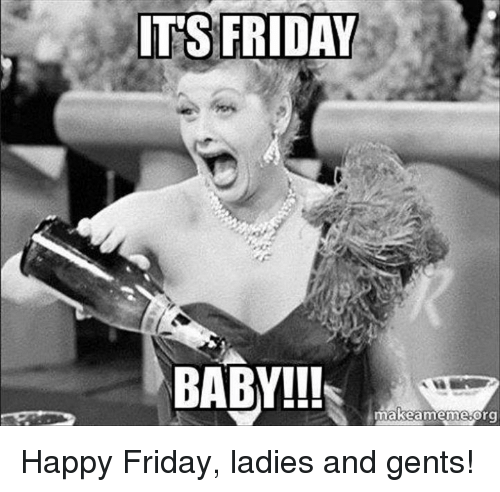 Image Result For Happy Friday Meme Funny Friday Memes Celebration Quotes Friday Humor