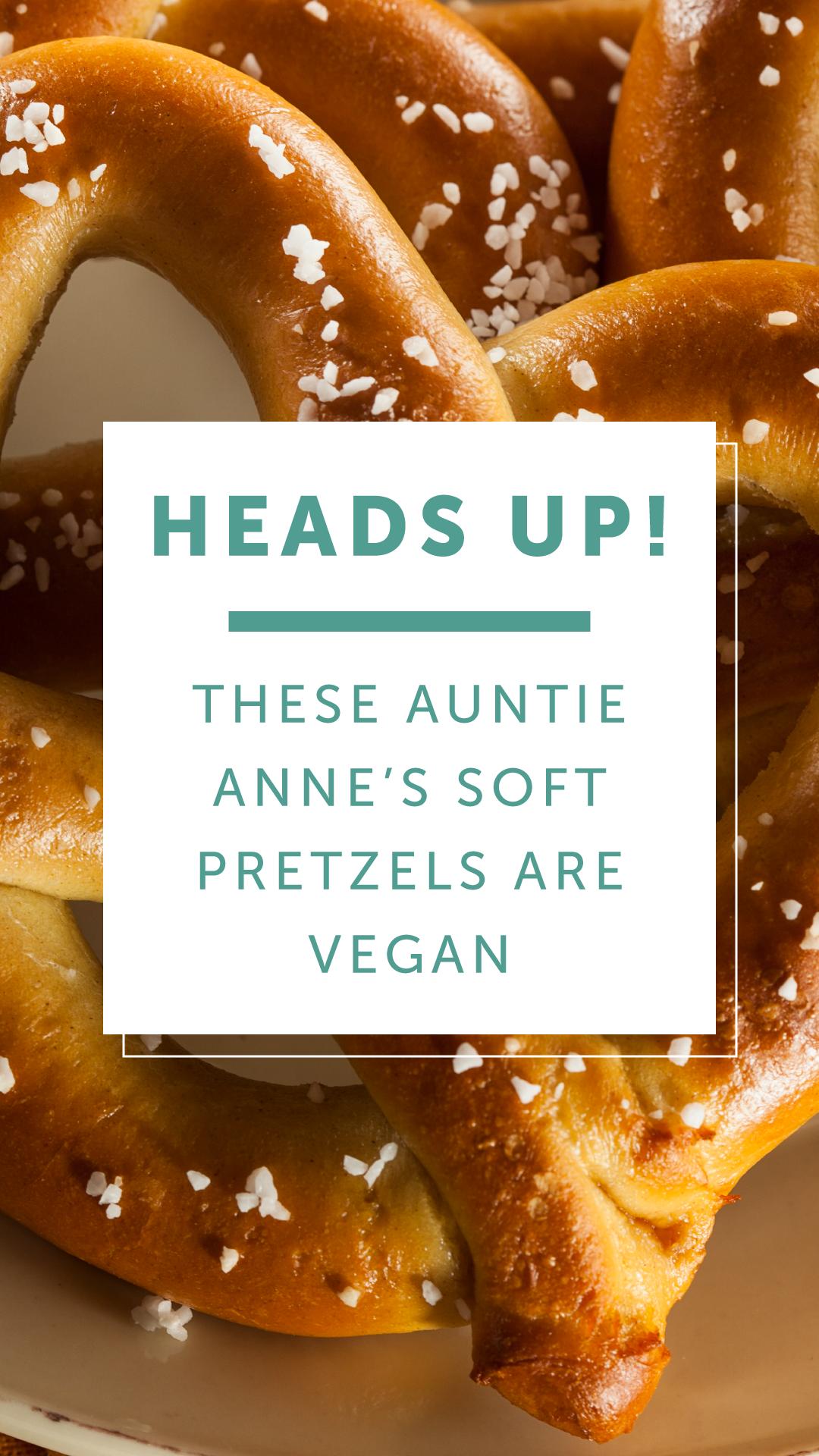 Heads Up These Auntie Anne S Soft Pretzels Are Vegan Chooseveg Vegan Soft Pretzel Recipe Vegan Pretzel Recipe Food