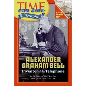 Time For Kids Alexander Graham Bell Books For My Children