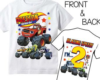 Blaze And The Monster Machines Birthday Shirt Blaze Birthday Blaze Birthday Party Trucks Birthday Party