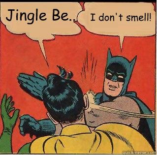 Jingle bells Batman smells. I think this might be a design for my handmade DIY cards....
