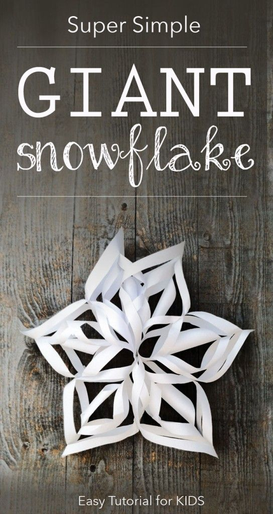 Super Simple Gigantic 3d Snowflake Tutorial Awesome Pins