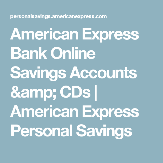 American Express Online Savings >> American Express Bank Online Savings Accounts Cds