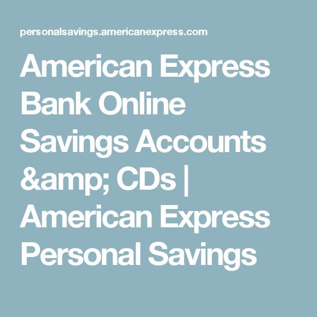 American Express Online Savings >> American Express Bank Online Savings Accounts Cds American
