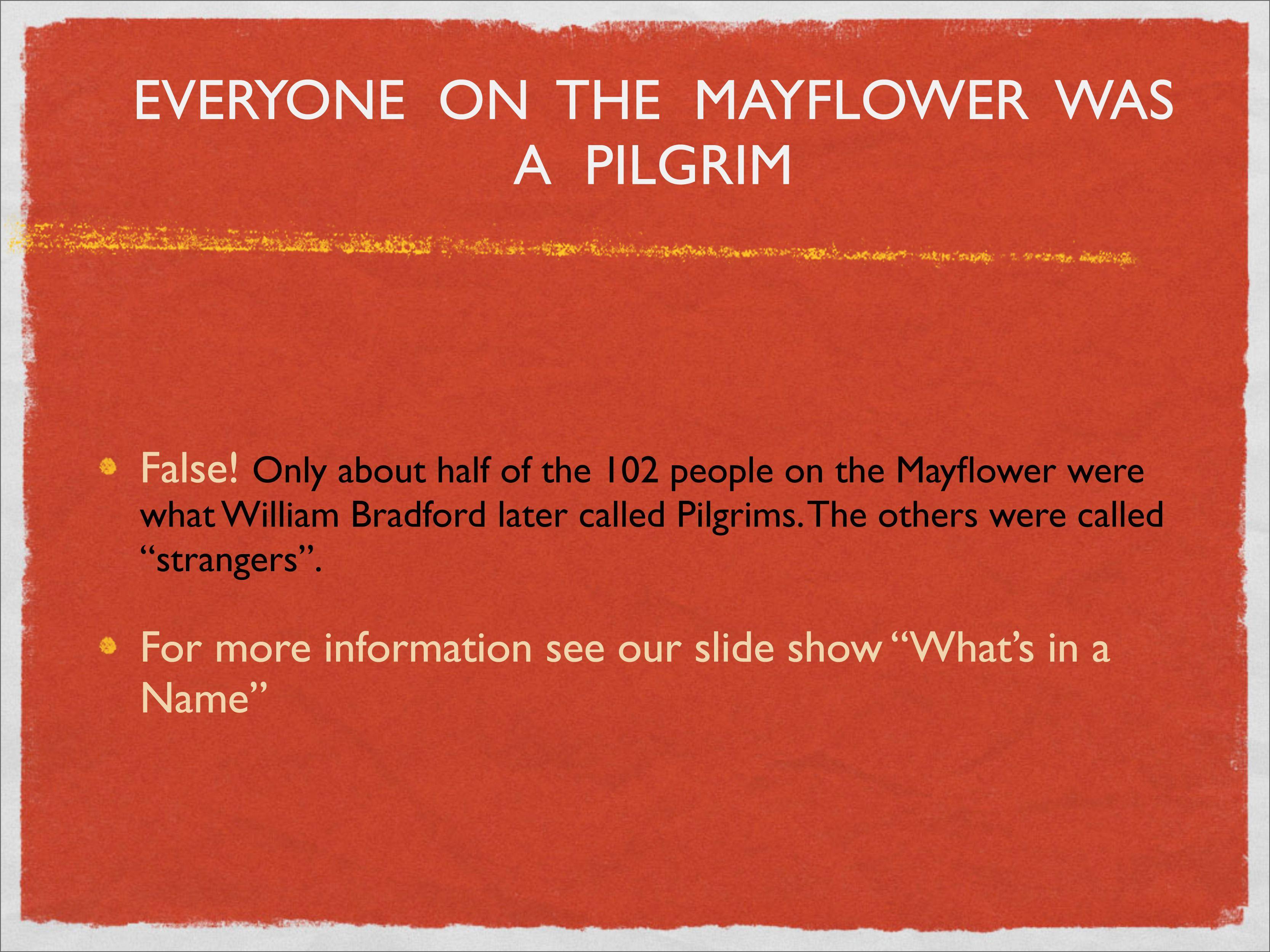 The Mayflower passengers were all pilgrims... true or