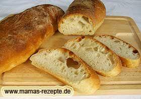 Ciabatta Rezept mit Sauerteig | Mamas Rezepte - mit Bild und Kalorienangaben